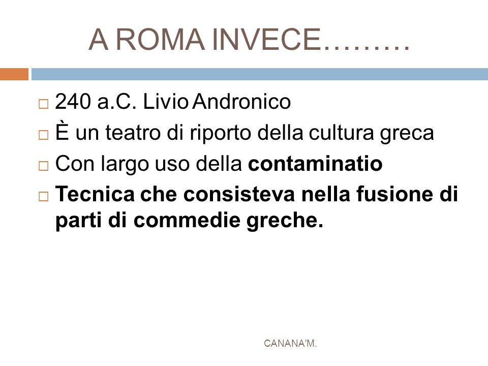 A ROMA INVECE……… 240 a.C. Livio Andronico