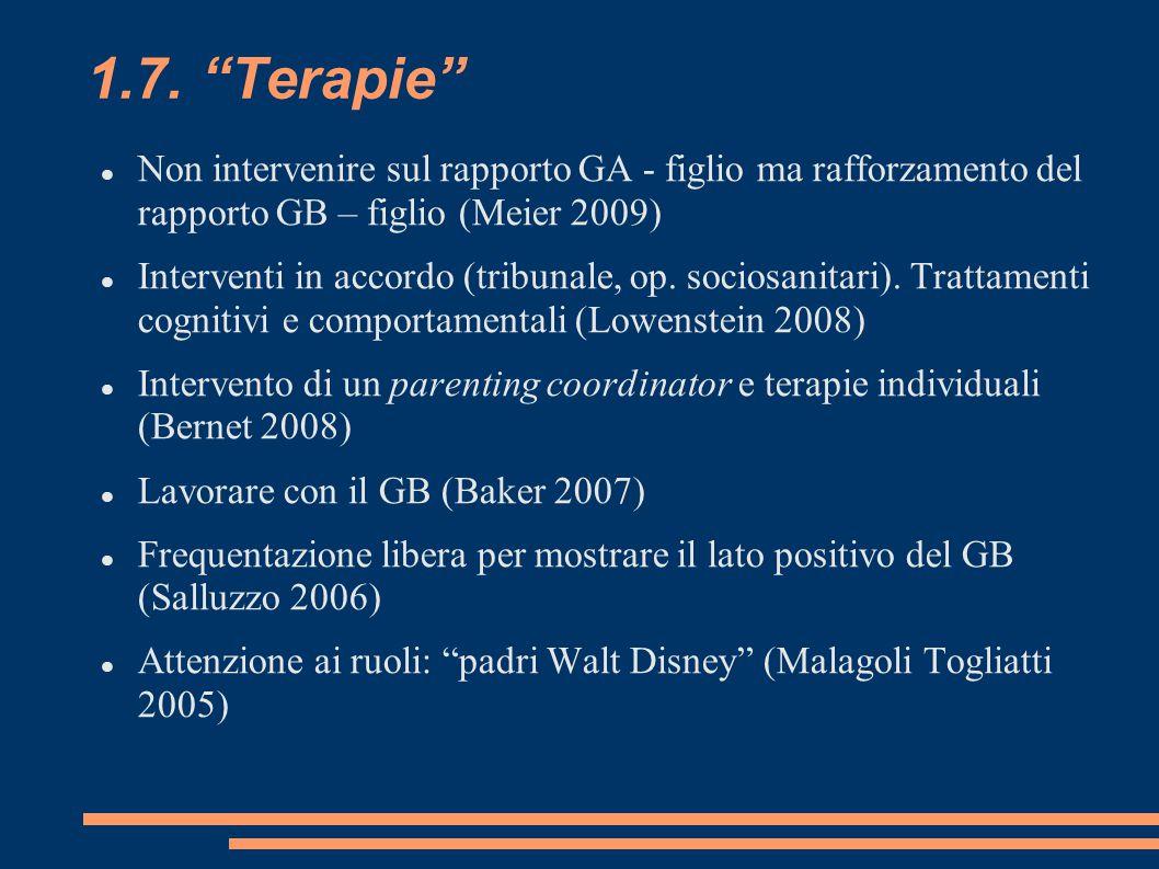 1.7. Terapie Non intervenire sul rapporto GA - figlio ma rafforzamento del rapporto GB – figlio (Meier 2009)