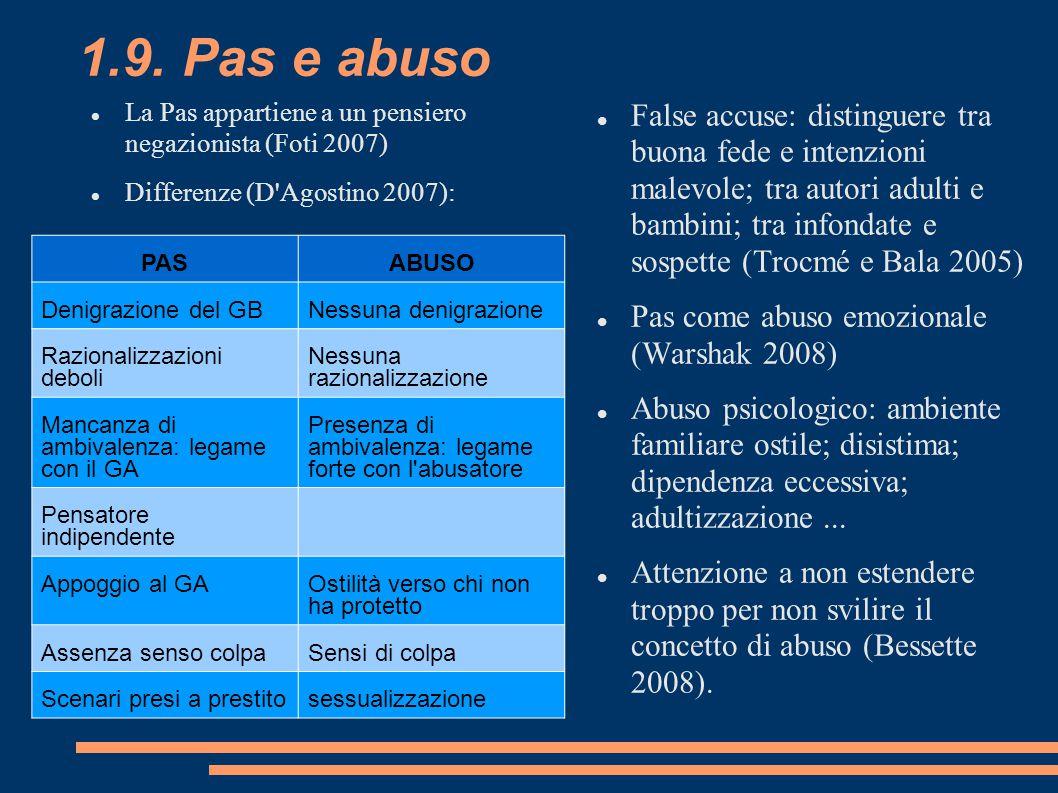 1.9. Pas e abuso La Pas appartiene a un pensiero negazionista (Foti 2007) Differenze (D Agostino 2007):