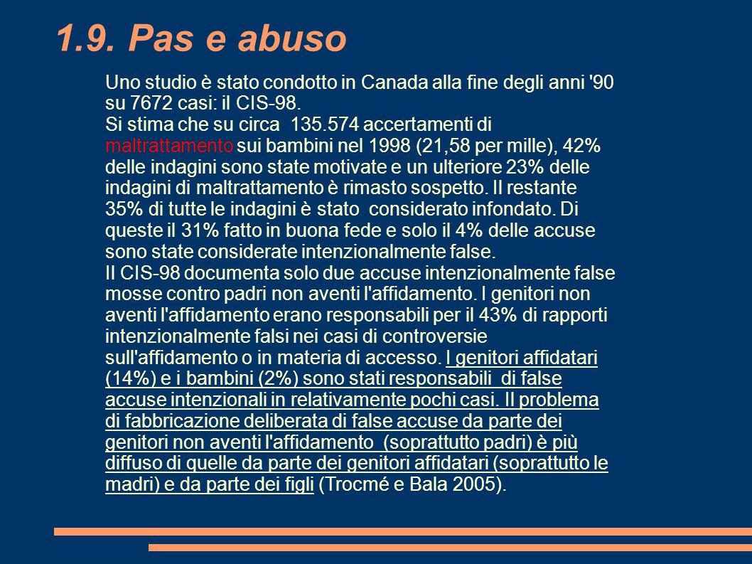 1.9. Pas e abuso Uno studio è stato condotto in Canada alla fine degli anni 90 su 7672 casi: il CIS-98.