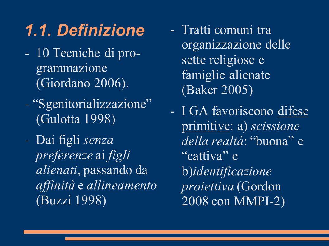 1.1. Definizione - Tratti comuni tra organizzazione delle sette religiose e famiglie alienate (Baker 2005)