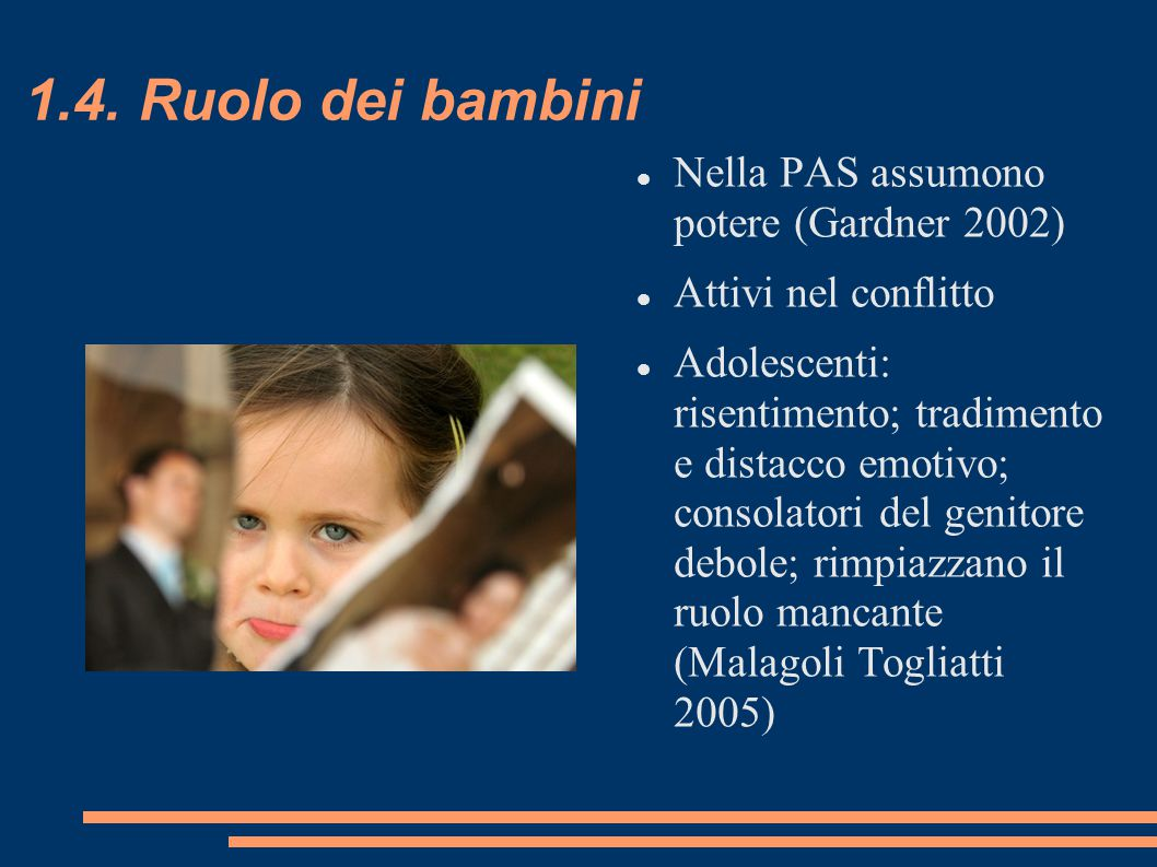 1.4. Ruolo dei bambini Nella PAS assumono potere (Gardner 2002)