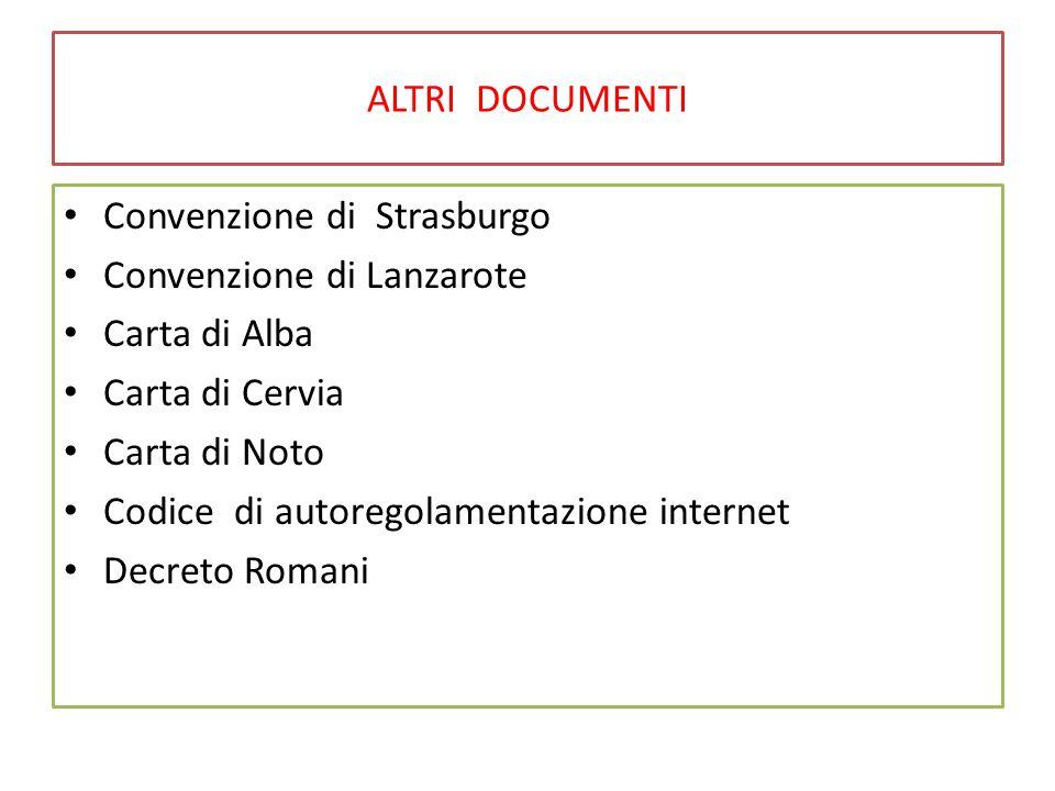ALTRI DOCUMENTI Convenzione di Strasburgo. Convenzione di Lanzarote. Carta di Alba. Carta di Cervia.