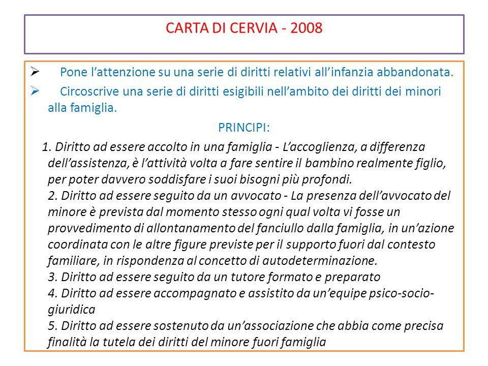 CARTA DI CERVIA - 2008 Pone l'attenzione su una serie di diritti relativi all'infanzia abbandonata.