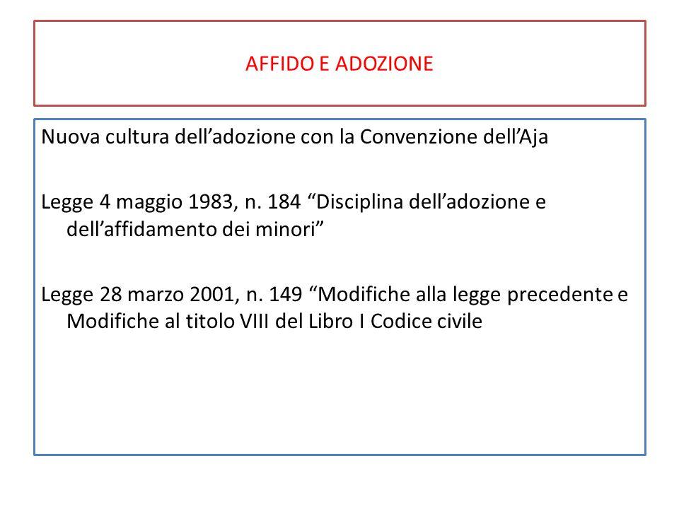 AFFIDO E ADOZIONE Nuova cultura dell'adozione con la Convenzione dell'Aja.