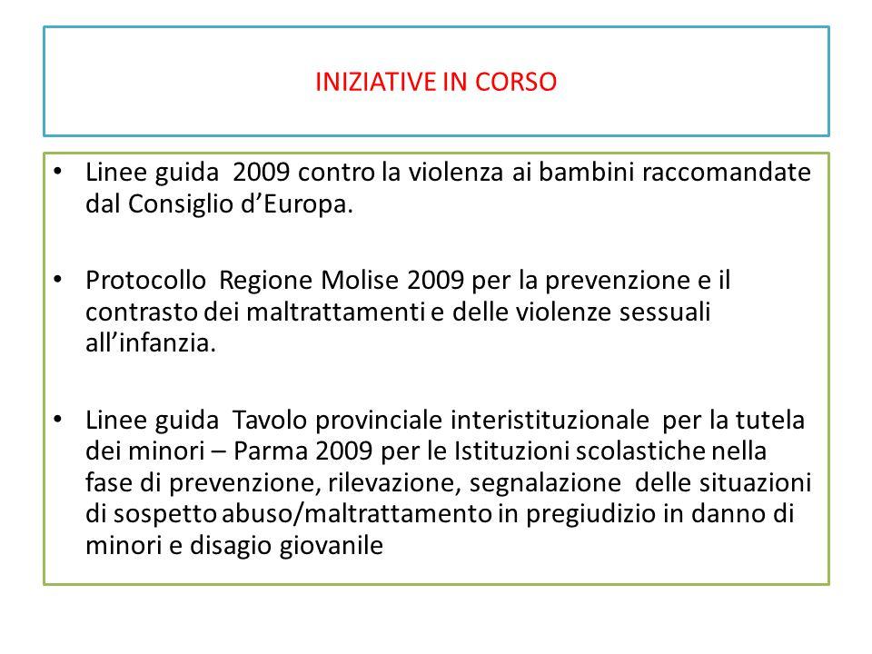 INIZIATIVE IN CORSO Linee guida 2009 contro la violenza ai bambini raccomandate dal Consiglio d'Europa.