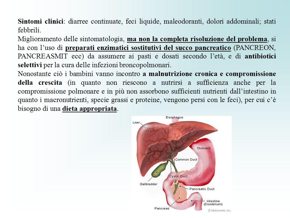 Sintomi clinici: diarree continuate, feci liquide, maleodoranti, dolori addominali; stati febbrili.