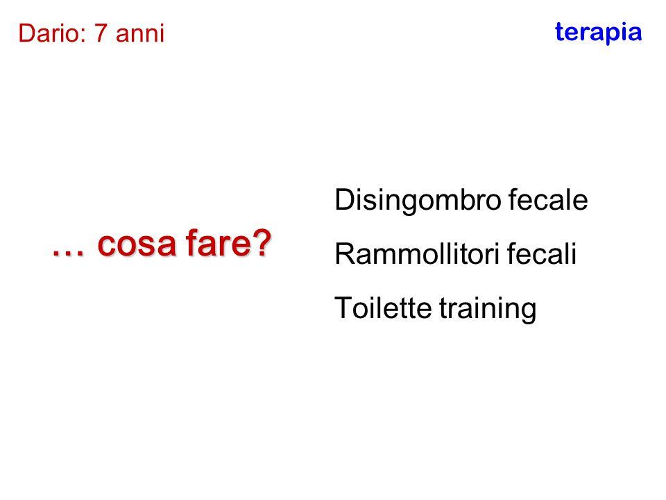 … cosa fare Disingombro fecale Rammollitori fecali Toilette training