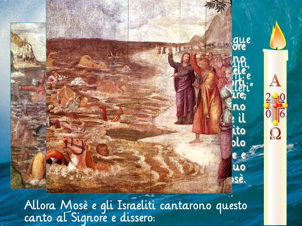 Stendi la mano sul mare: le acque si riversino sugli Egiziani, sui loro carri e i loro cavalieri