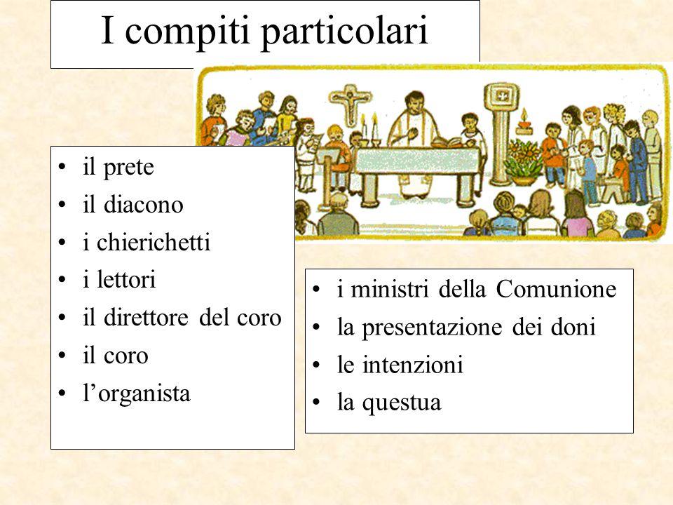 I compiti particolari il prete il diacono i chierichetti i lettori
