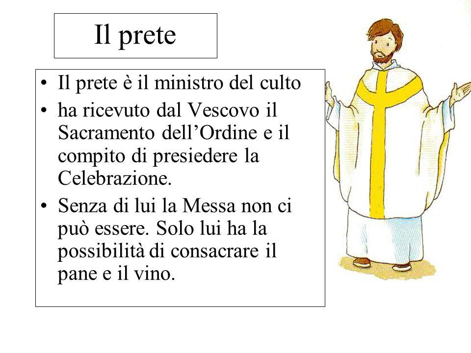 Il prete Il prete è il ministro del culto