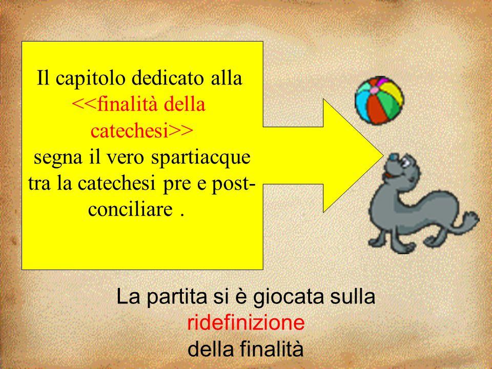 Il capitolo dedicato alla <<finalità della catechesi>>