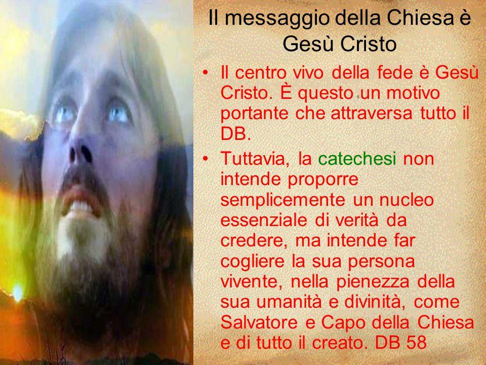 Il messaggio della Chiesa è Gesù Cristo