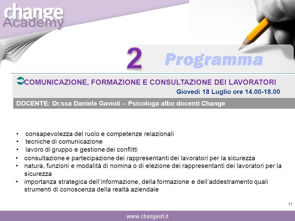 2 Programma. COMUNICAZIONE, FORMAZIONE E CONSULTAZIONE DEI LAVORATORI Giovedì 18 Luglio ore 14.00-18.00.