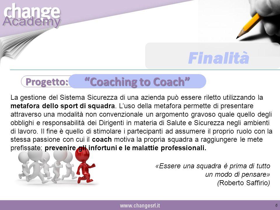 Finalità Coaching to Coach Progetto: