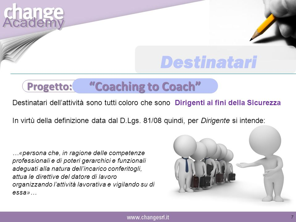 Destinatari Coaching to Coach Progetto: