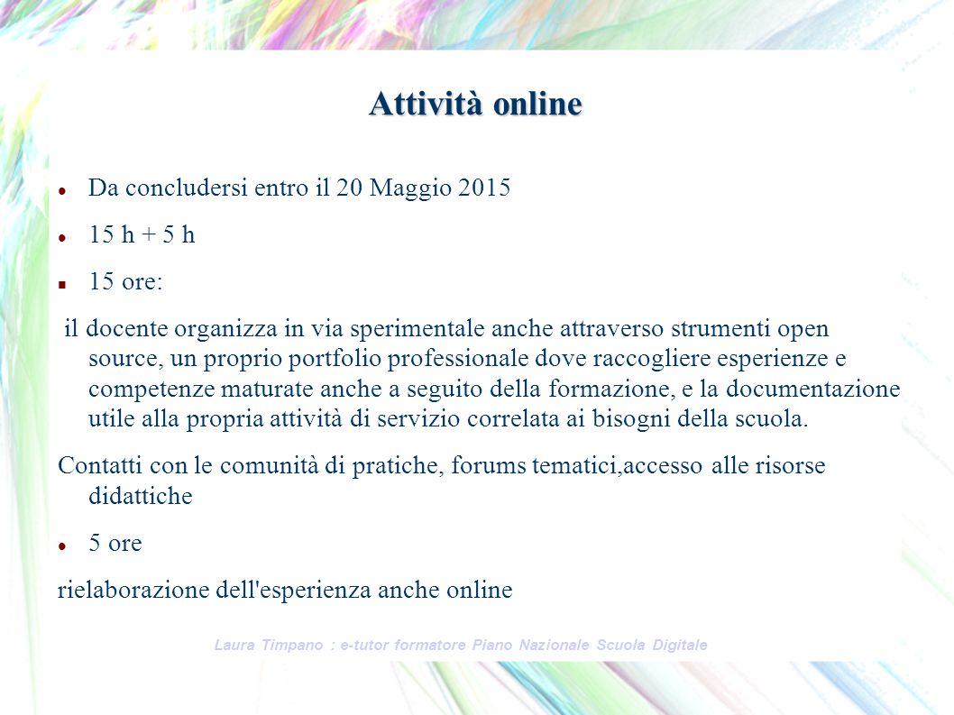 Attività online Da concludersi entro il 20 Maggio 2015 15 h + 5 h