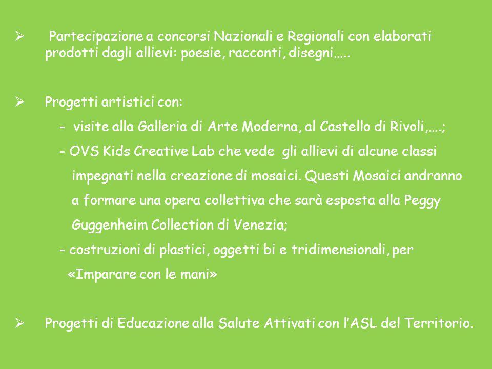 Partecipazione a concorsi Nazionali e Regionali con elaborati prodotti dagli allievi: poesie, racconti, disegni…..