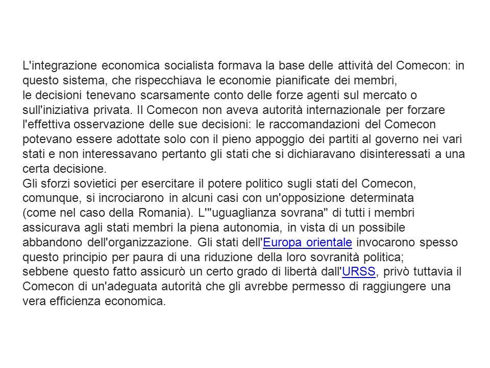 L integrazione economica socialista formava la base delle attività del Comecon: in questo sistema, che rispecchiava le economie pianificate dei membri,