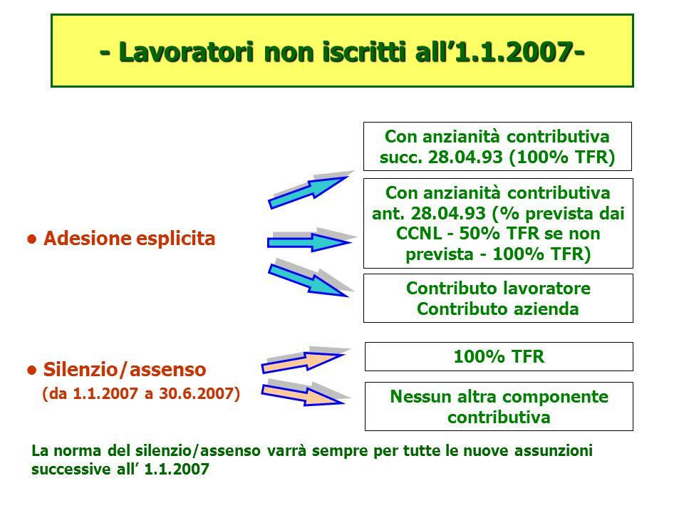 - Lavoratori non iscritti all'1.1.2007-