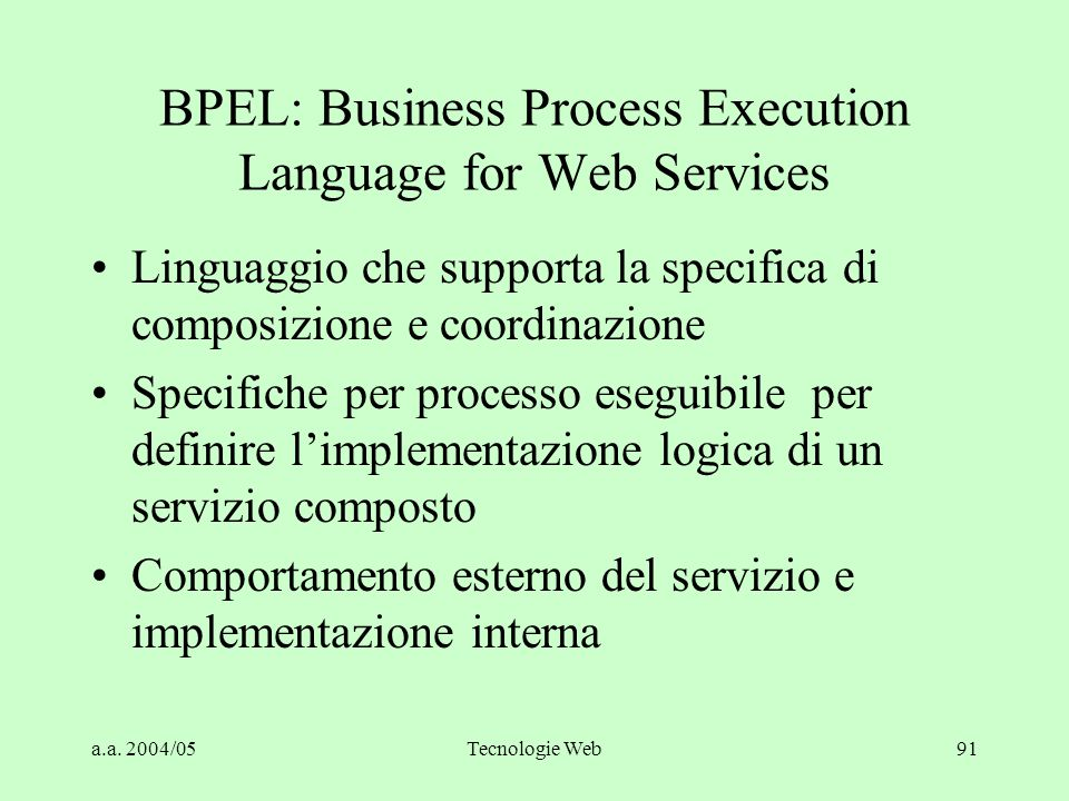 BPEL: Business Process Execution Language for Web Services
