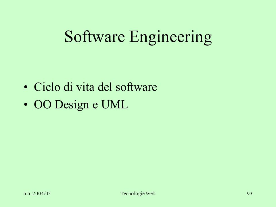 Software Engineering Ciclo di vita del software OO Design e UML