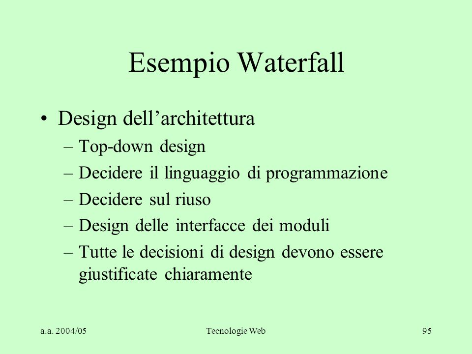 Esempio Waterfall Design dell'architettura Top-down design