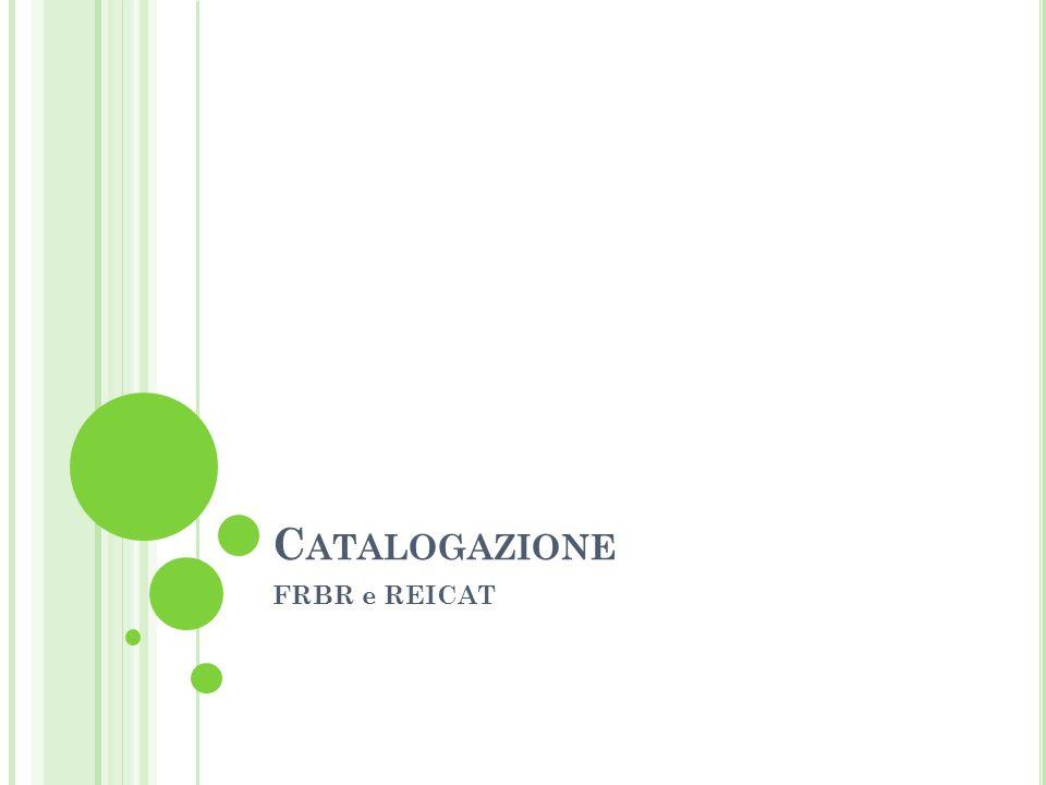 Catalogazione FRBR e REICAT