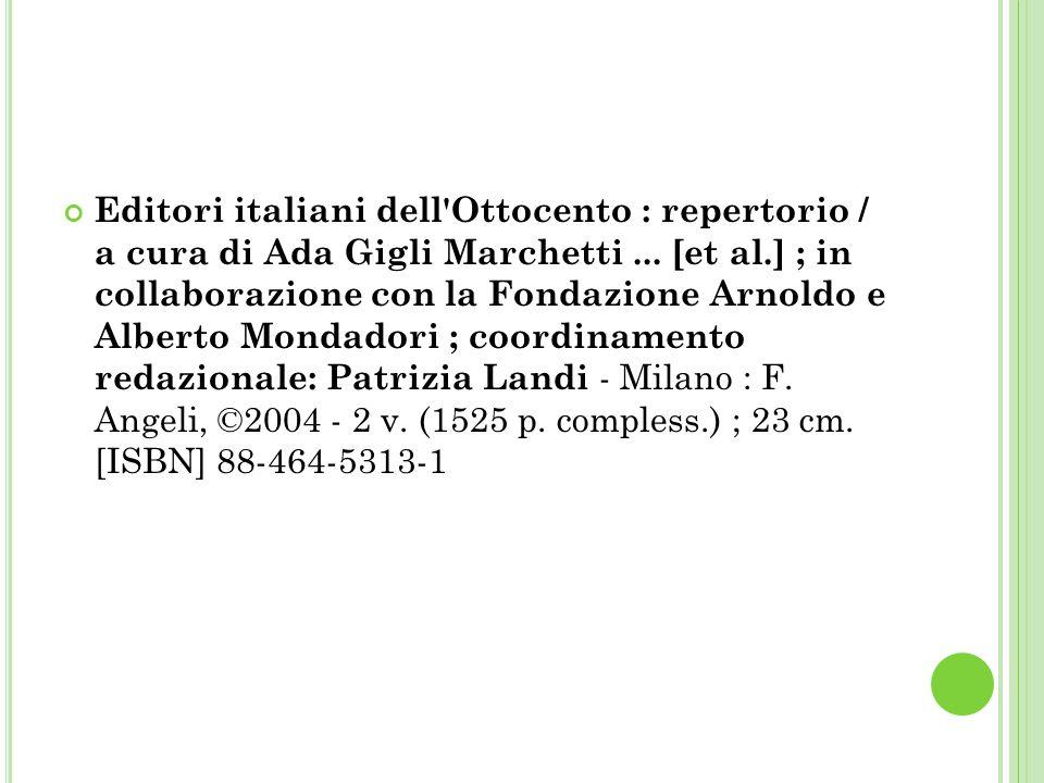 Editori italiani dell Ottocento : repertorio / a cura di Ada Gigli Marchetti ...