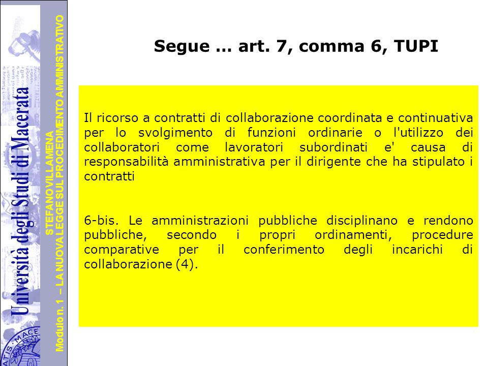 Segue … art. 7, comma 6, TUPI