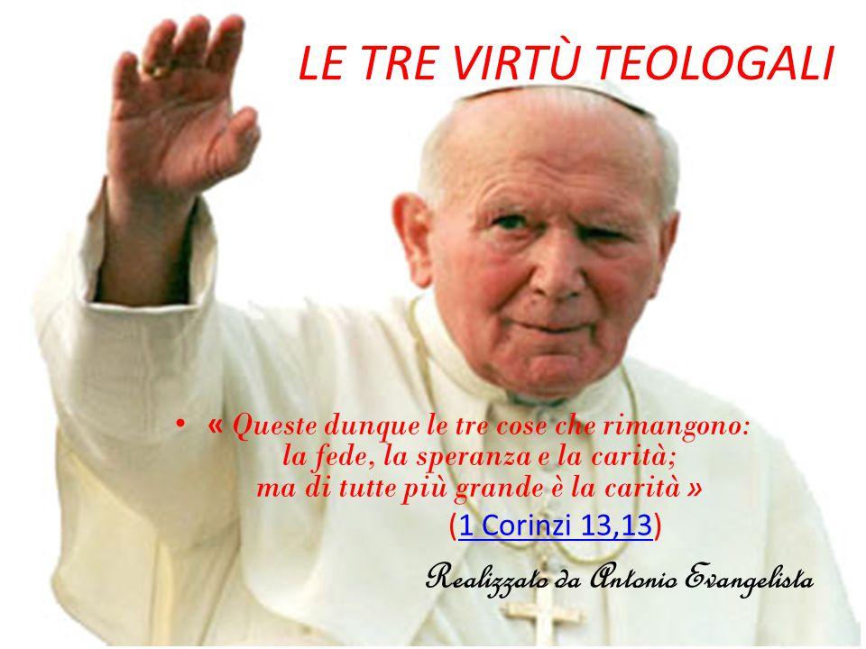 LE TRE VIRTÙ TEOLOGALI Realizzato da Antonio Evangelista