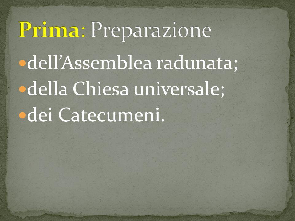 Prima: Preparazione dell'Assemblea radunata; della Chiesa universale;