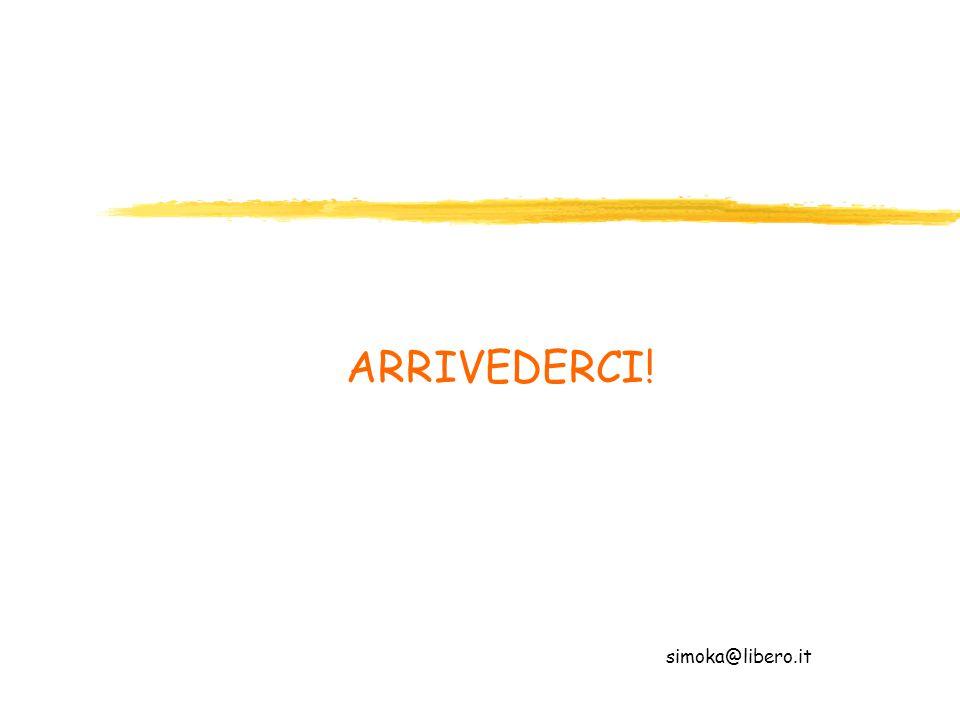 ARRIVEDERCI! simoka@libero.it