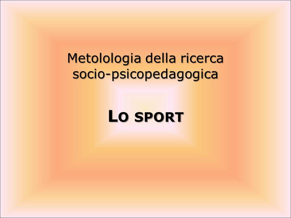 Metolologia della ricerca socio-psicopedagogica