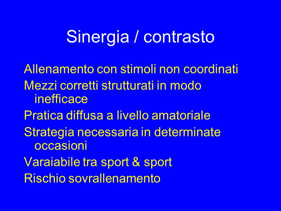 Sinergia / contrasto Allenamento con stimoli non coordinati