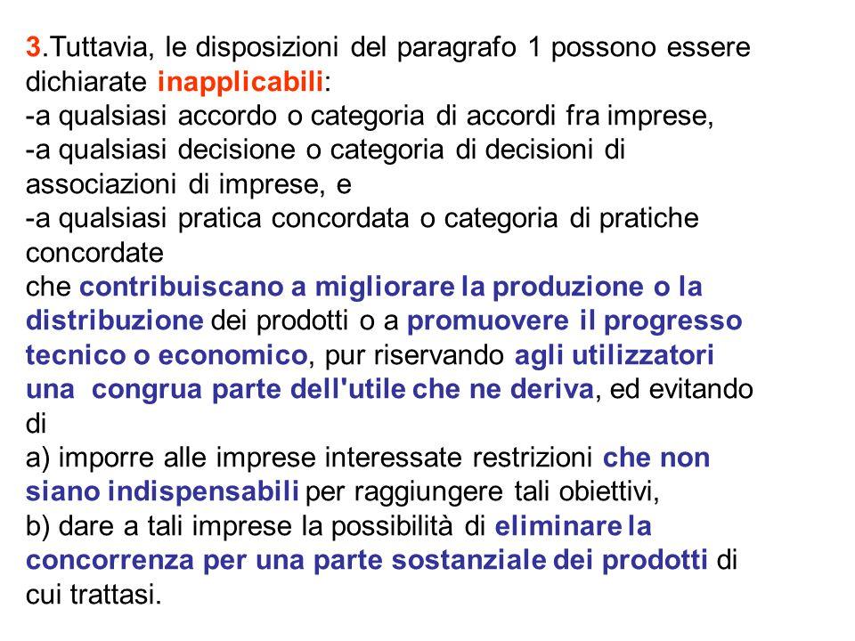 3.Tuttavia, le disposizioni del paragrafo 1 possono essere dichiarate inapplicabili: