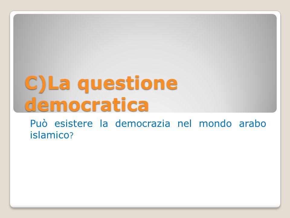 C)La questione democratica