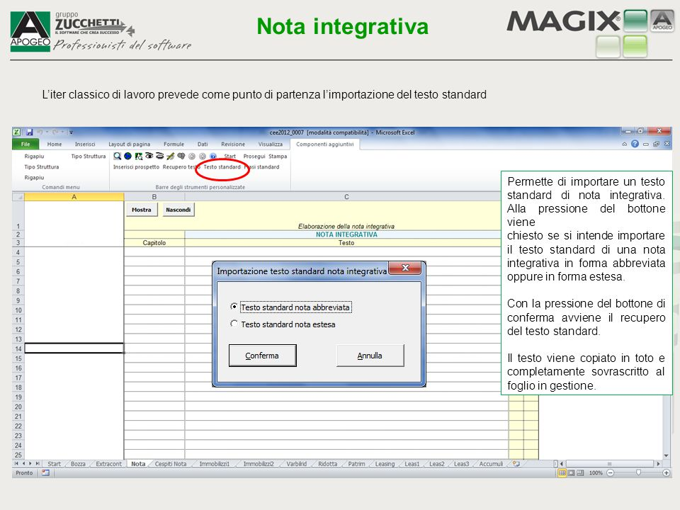 Nota integrativa L'iter classico di lavoro prevede come punto di partenza l'importazione del testo standard.