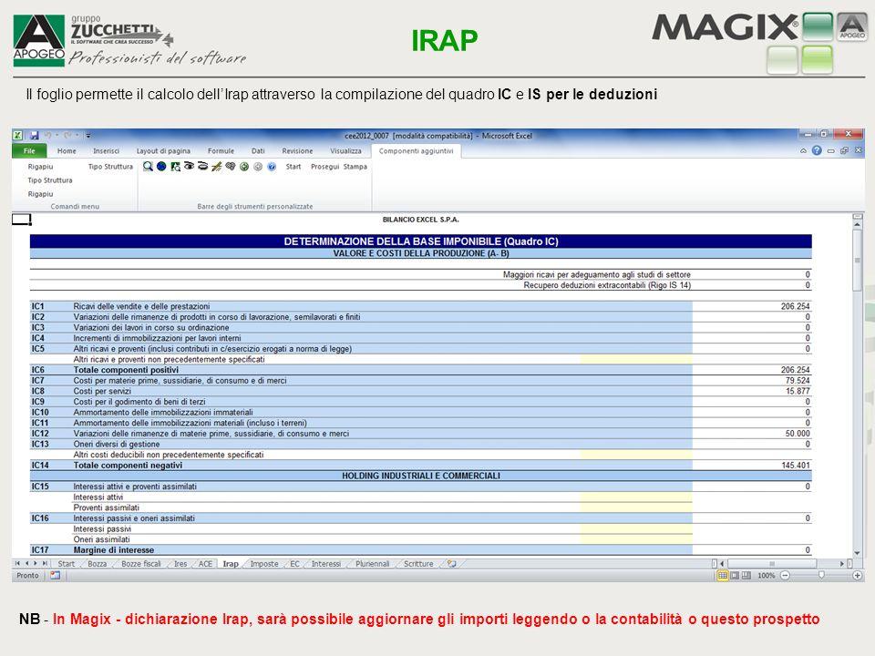 IRAP Il foglio permette il calcolo dell'Irap attraverso la compilazione del quadro IC e IS per le deduzioni.