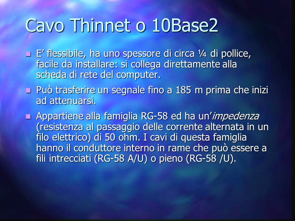 Cavo Thinnet o 10Base2