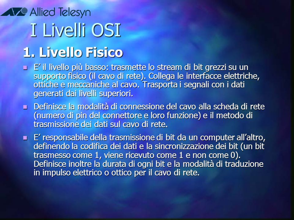 I Livelli OSI 1. Livello Fisico