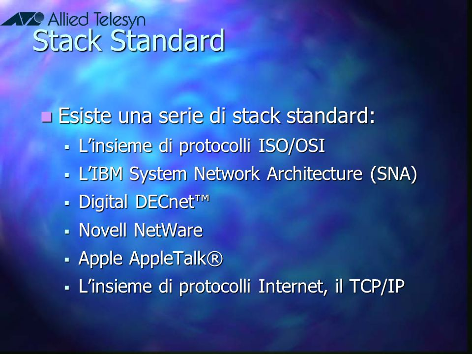 Stack Standard Esiste una serie di stack standard: