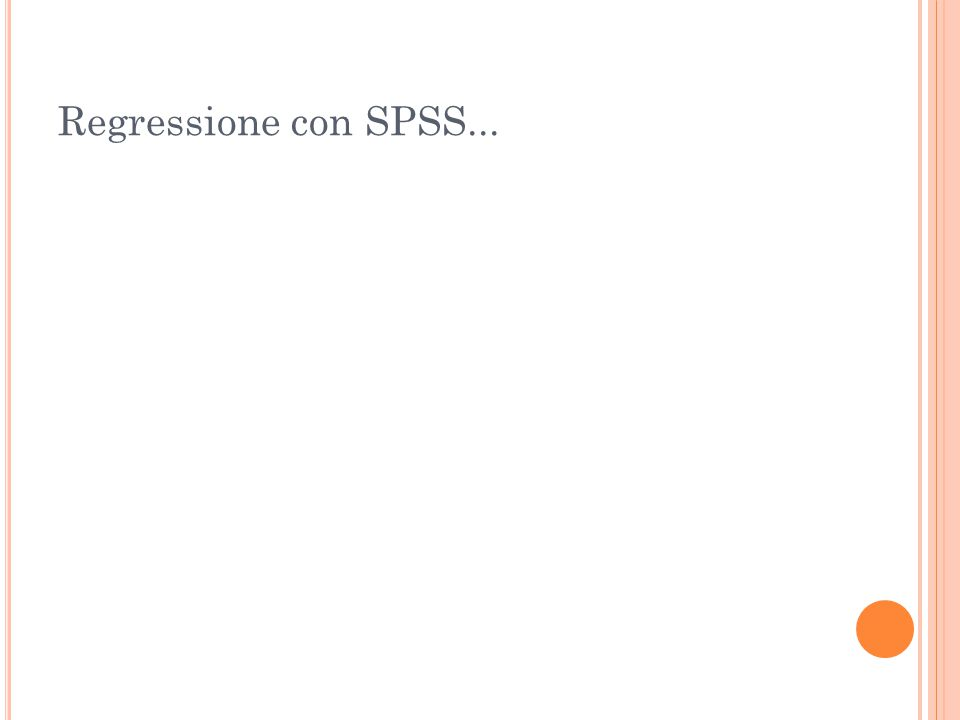 Regressione con SPSS...