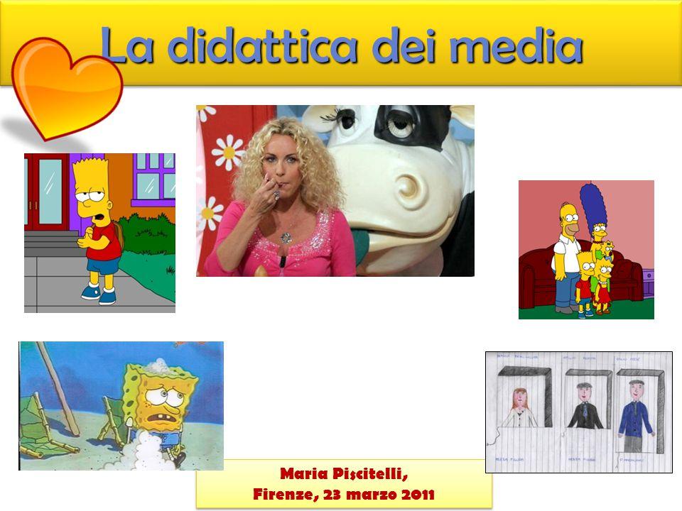 La didattica dei media Maria Piscitelli, Firenze, 23 marzo 2011