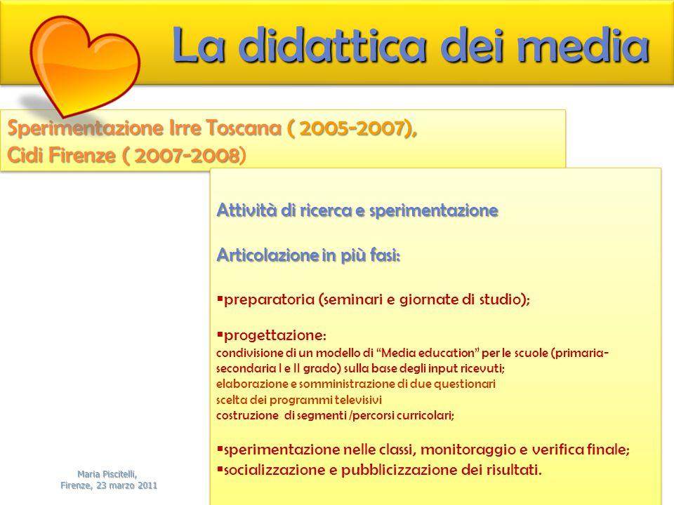 La didattica dei media Sperimentazione Irre Toscana ( 2005-2007),