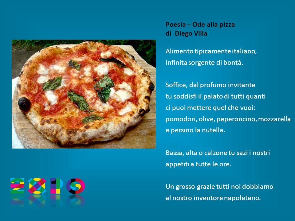 Poesia – Ode alla pizza di Diego Villa. Alimento tipicamente italiano, infinita sorgente di bontà.