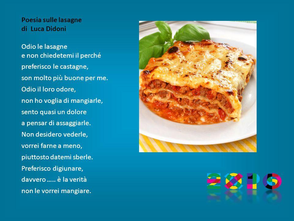 Poesia sulle lasagne di Luca Didoni. Odio le lasagne. e non chiedetemi il perché. preferisco le castagne,