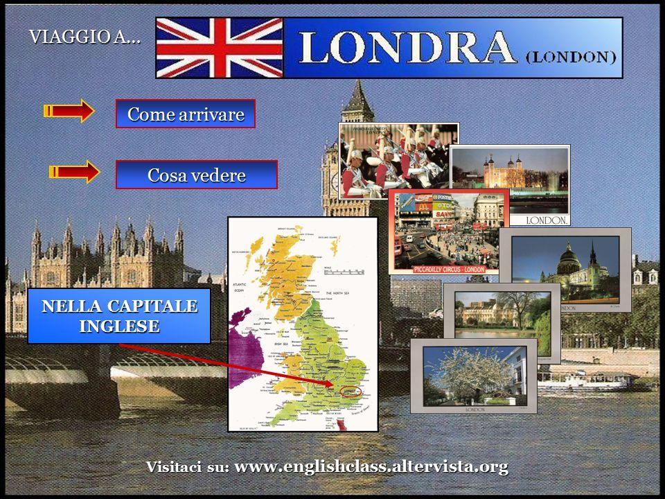 NELLA CAPITALE INGLESE Visitaci su: www.englishclass.altervista.org