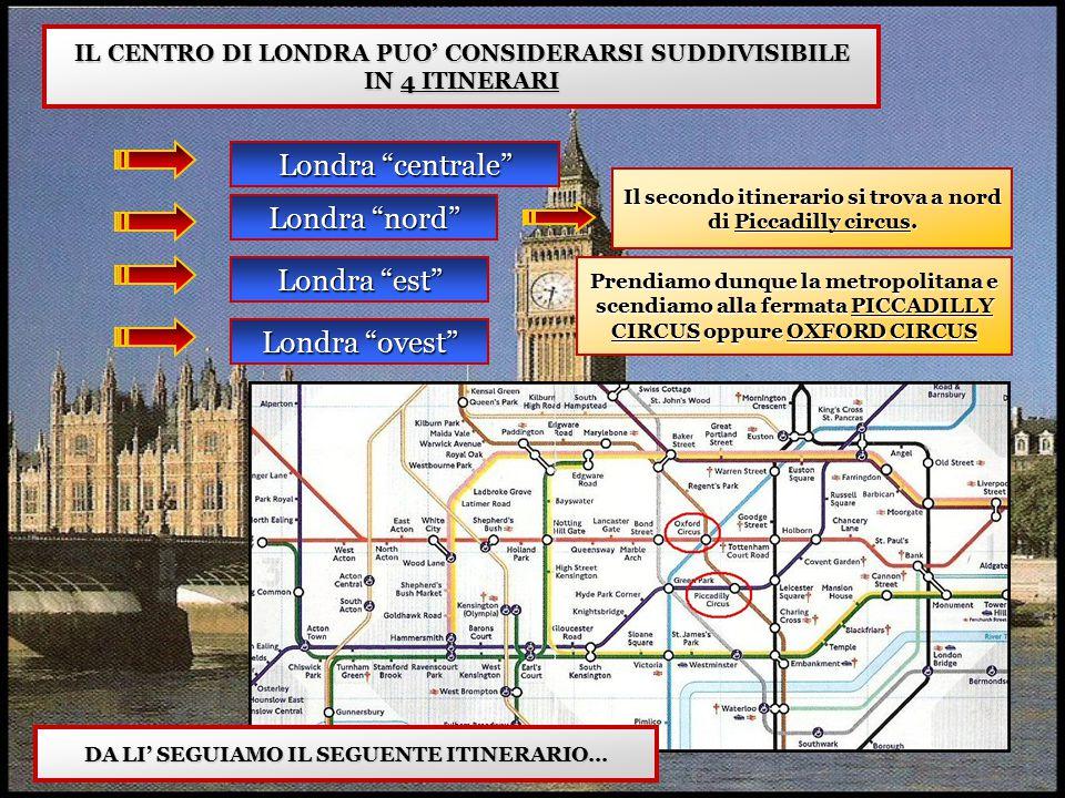 Londra centrale Londra nord Londra est Londra ovest