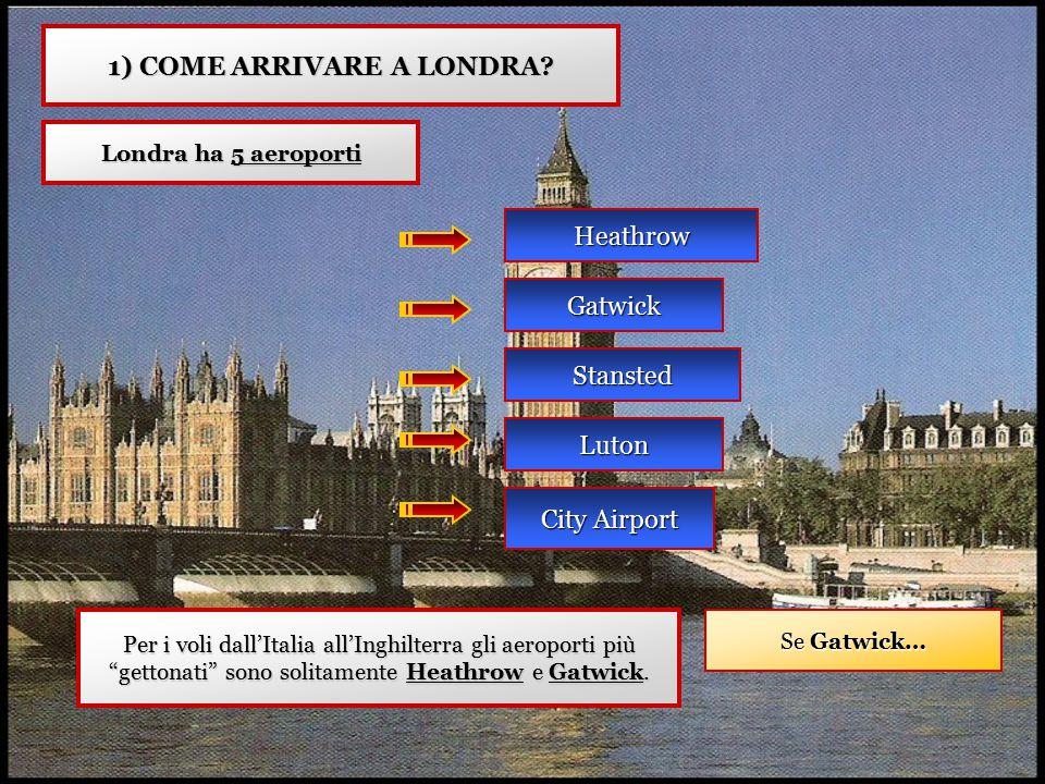 1) COME ARRIVARE A LONDRA